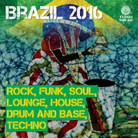 image for Brazil 2016: Rock, Funk, Soul, Lounge, House, Drum and Base, Techno